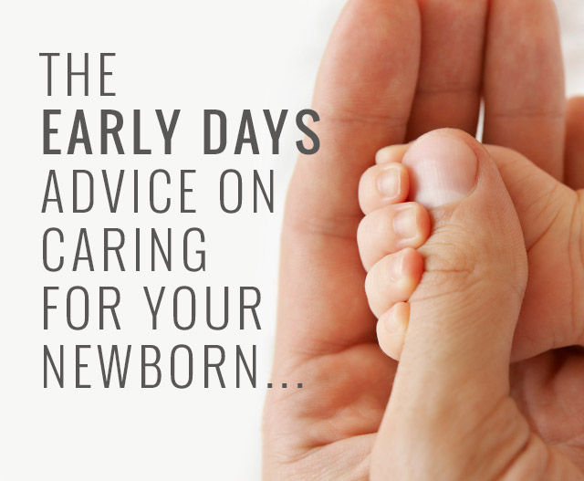 The early days advice on caring for your newborn...