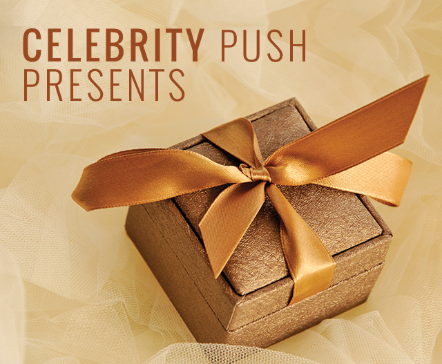 Take a look at these celebrity push presents